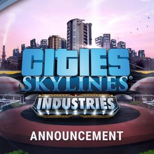 Cities: Skylines - Industries - Announcement Trailer